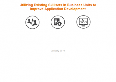 Utilizing Existing Skillsets in Business Units to Improve Application Development