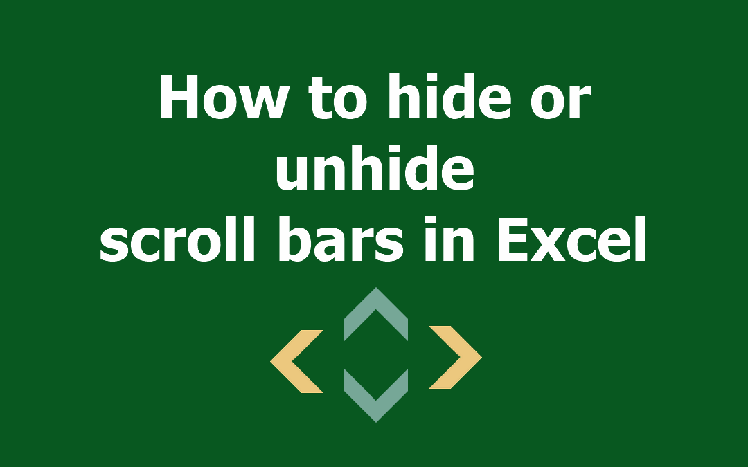How to hide or unhide Excel scroll bar