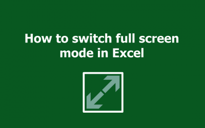 How to switch to Excel full screen mode