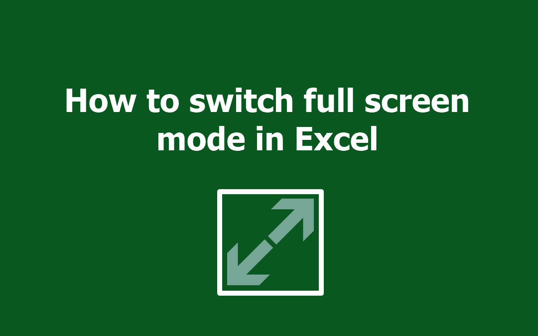 excel full screen