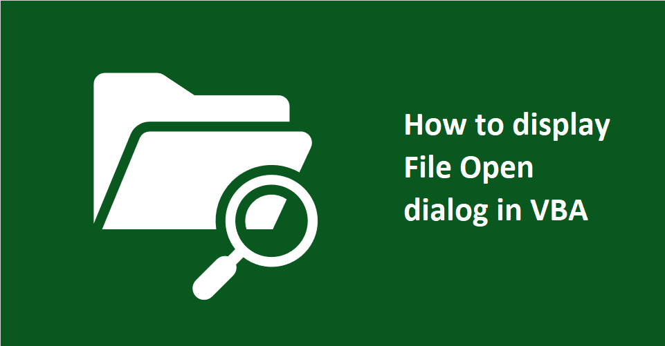How to display File Open dialog in VBA